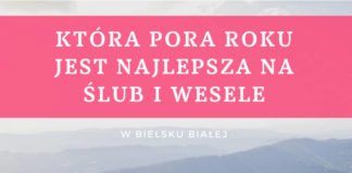 Jaka pora roku jest najlepsza na ślub i wesele w Bielsku-Białej?